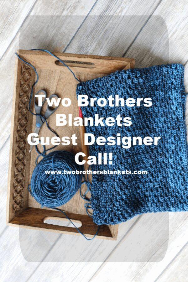 Two Brothers Blankets Guest Designer Call