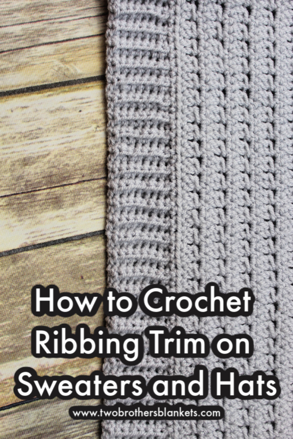 How to Crochet Ribbing Trim on Sweaters and Hats