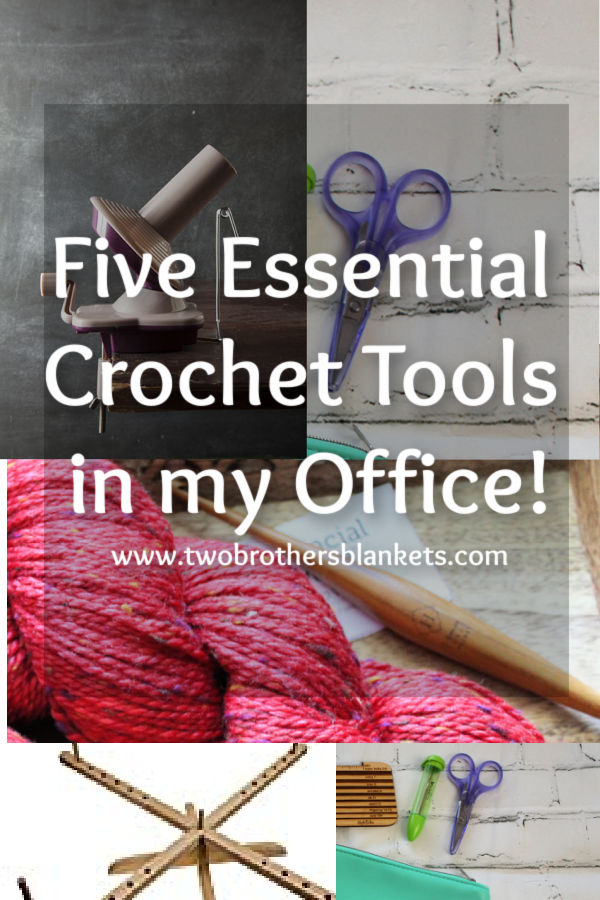 Five Essential Crochet Tools in My Office