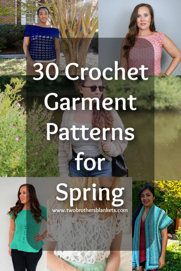 30 Crochet Garment Patterns for Spring- Two Brothers Blankets