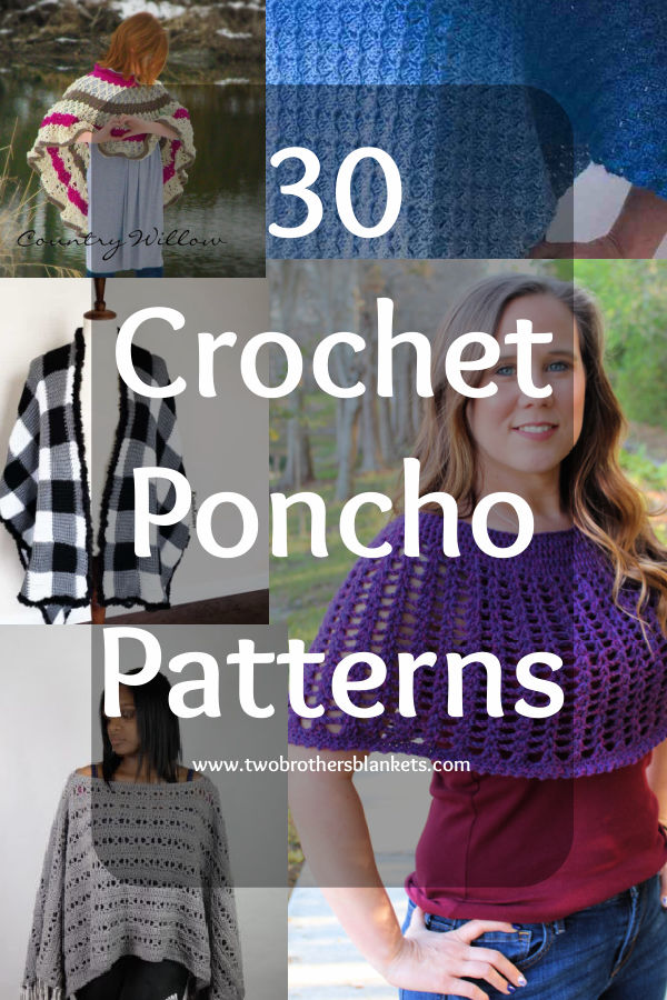 30 Crochet Poncho Patterns - Two Brothers Blankets