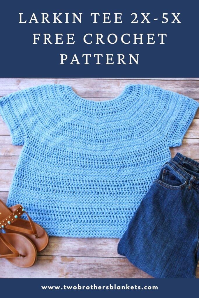 Larking Tee 2X-5X Free Crochet Pattern- Two Brothers Blankets