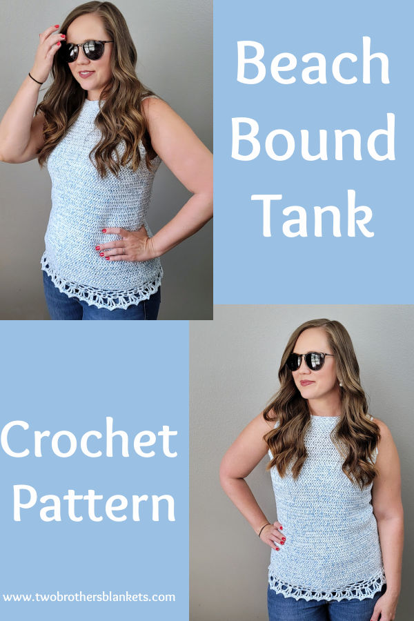 Beach Bound Tank Crochet Pattern- Two Brothers Blankets.