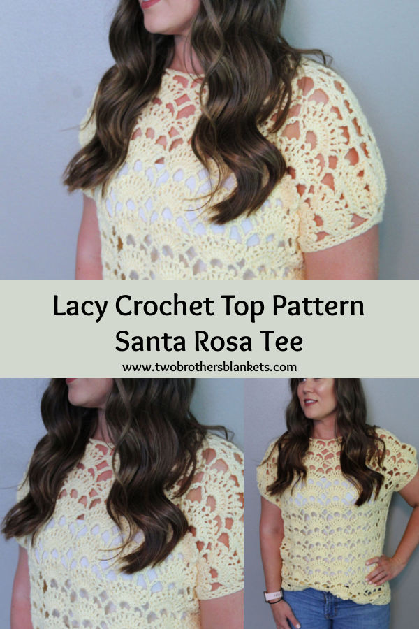 Lacy Crochet Top Pattern- Santa Rosa Tee- Two Brothers Blankets