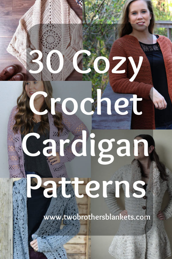 30 Cozy Crochet Cardigan Patterns - Two Brothers Blankets