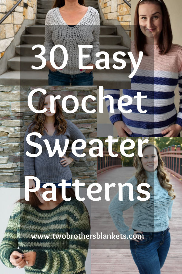 30 Easy Crochet Sweater Patterns - Two Brothers Blankets